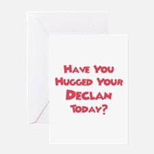 Have You Hugged Your Declan? Greeting Card