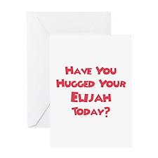 Have You Hugged Your Elijah? Greeting Card