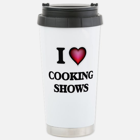 I love Cooking Shows Stainless Steel Travel Mug