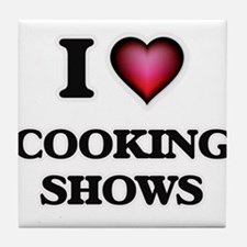 I love Cooking Shows Tile Coaster