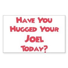 Have You Hugged Your Joel? Rectangle Decal