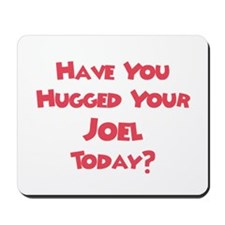 Have You Hugged Your Joel? Mousepad