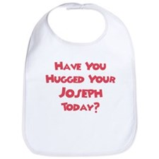 Have You Hugged Your Joseph? Bib