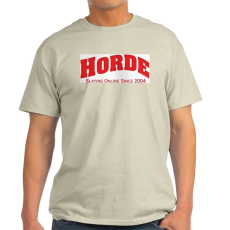 Horde Since 2004 Light T-Shirt