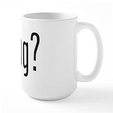 got hog? Mug