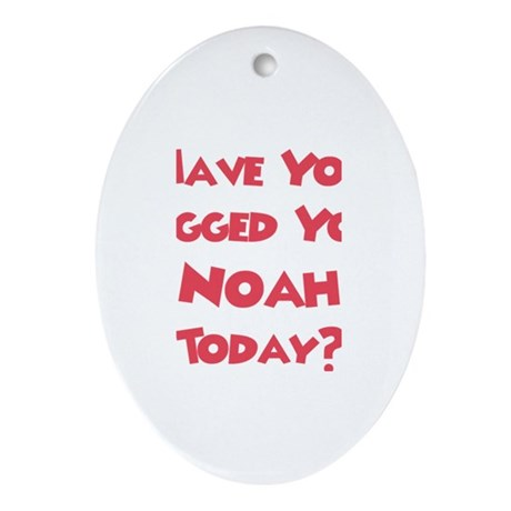 Have You Hugged Your Noah? Oval Ornament