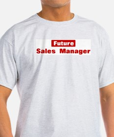 Future Sales Manager T-Shirt