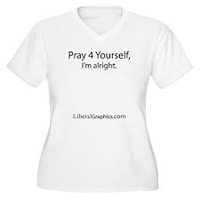 Pray 4 Yourself. T-Shirt