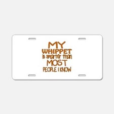 My Whippet is smarter Aluminum License Plate