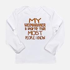 My Weimaraner is smarte Long Sleeve Infant T-Shirt