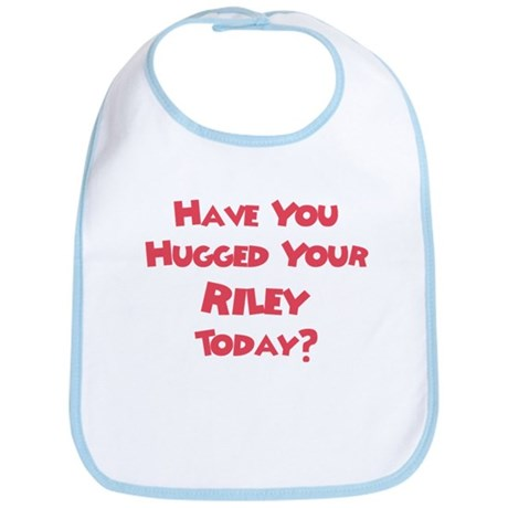 Have You Hugged Your Riley? Bib