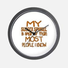 My Sussex Spaniel is smarter Wall Clock