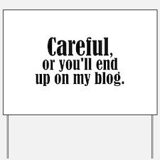 Careful... blog - Yard Sign