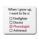 When I Grow Up (Phonologist) Mousepad