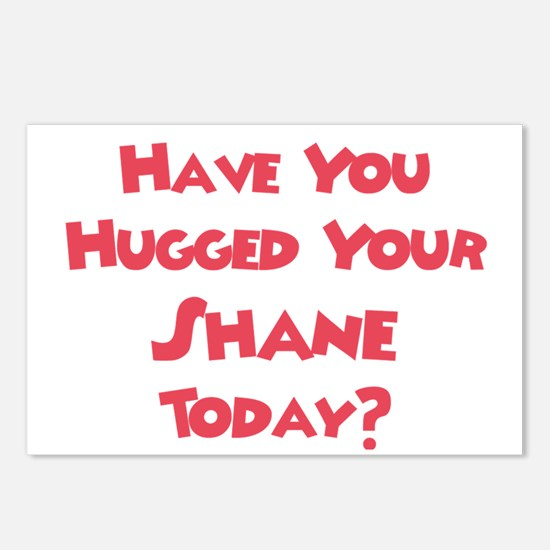 Have You Hugged Your Shane? Postcards (Package of