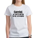 Careful... screenplay - Women's T-Shirt