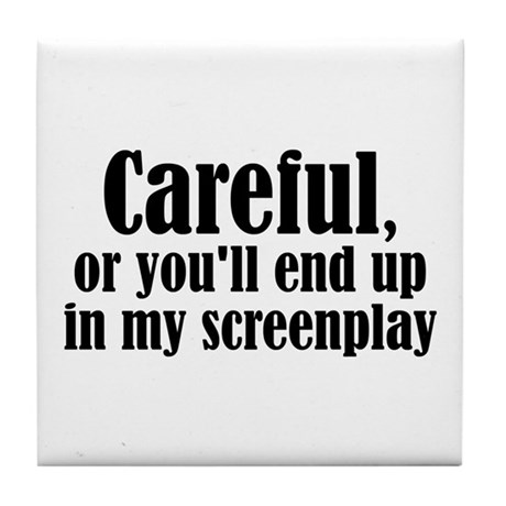 Careful... screenplay - Tile Coaster