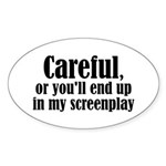 Careful... screenplay - Oval Sticker