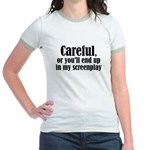 Careful... screenplay - Jr. Ringer T-Shirt