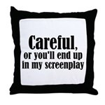 Careful... screenplay - Throw Pillow