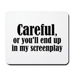 Careful... screenplay - Mousepad