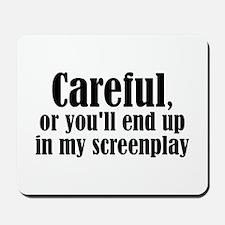 Careful... screenplay - Mousepad