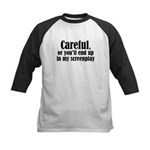 Careful... screenplay - Kids Baseball Jersey