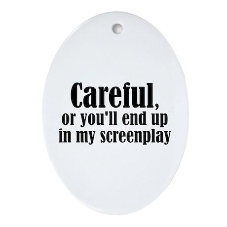 Careful... screenplay - Oval Ornament