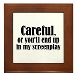 Careful... screenplay - Framed Tile