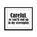 Careful... screenplay - Framed Panel Print