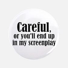 "Careful... screenplay - 3.5"" Button"