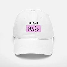 AU PAIR Wife Baseball Baseball Cap