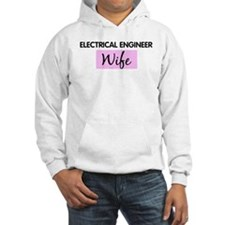 ELECTRICAL ENGINEER Wife Jumper Hoody