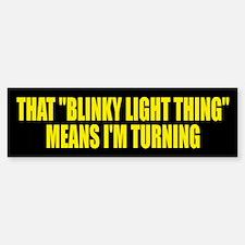 BLINKY LIGHT THING Bumper Bumper Bumper Sticker