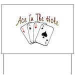 Ace Hole Yard Sign