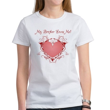 My Brother Loves Me Heart Women's T-Shirt