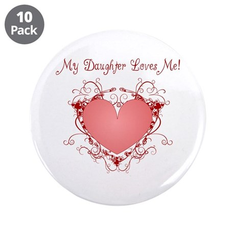 "My Daughter Loves Me Heart 3.5"" Button (10 pack)"