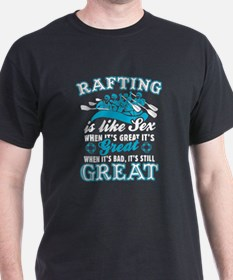 Rafting Is Like Sex T-Shirt