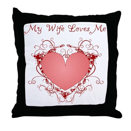 My Wife Loves Me Heart Throw Pillow