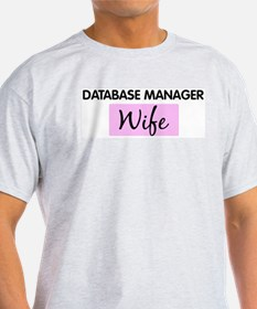 DATABASE MANAGER Wife T-Shirt