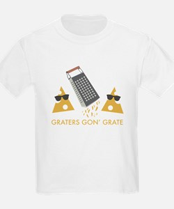 Graters Gon' Grate T-Shirt