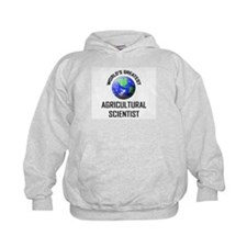 World's Greatest AGRICULTURAL SCIENTIST Hoody