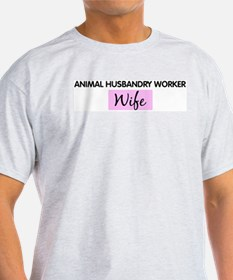 ANIMAL HUSBANDRY WORKER Wife T-Shirt