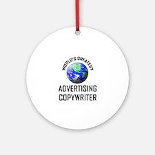 World's Greatest ADVERTISING COPYWRITER Ornament (
