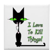 I Love To Kill Things! Tile Coaster