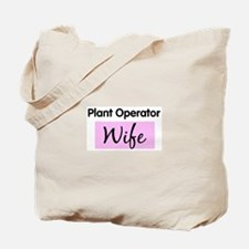Plant Operator Wife Tote Bag
