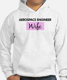 AEROSPACE ENGINEER Wife Hoodie