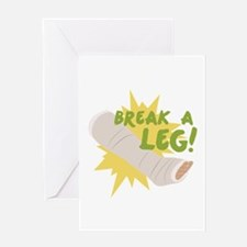 Break A Leg Greeting Cards