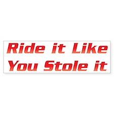 Ride It Bumper Bumper Sticker