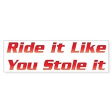 Ride It Bumper Stickers